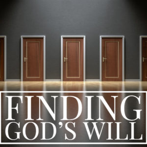 4. Finding God's Will: Sanctification