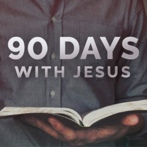 11. 90 Days With Jesus: Extremes
