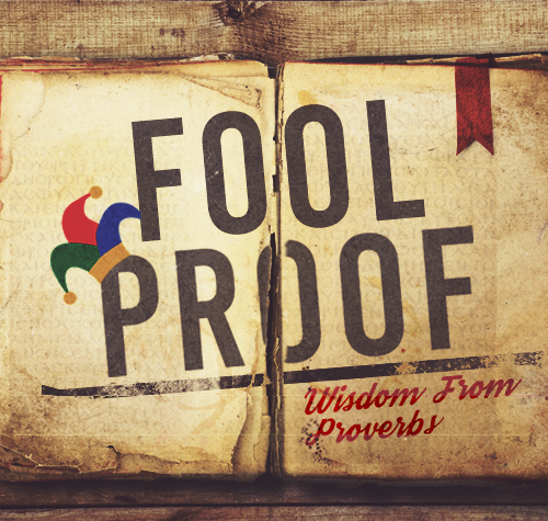 1. Fool Proof: Get Wisdom