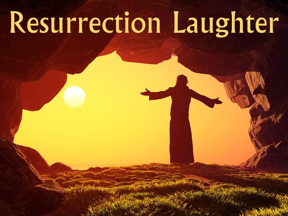 Easter Message: Resurrection Laughter