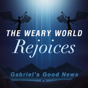1. The Weary World Rejoices: Your Prayer Has Been Heard!