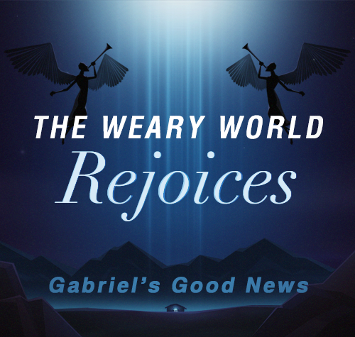 4. The Weary World Rejoices: In The World, Not of The World