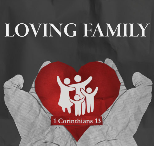 5. Loving Family: Truth and Love