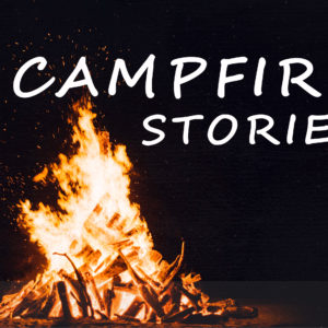 8. Campfire Stories – A Bible Ghost Story